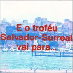 E o troféu Salvador Surreal vai para…