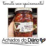 Tomate seco Hemmer | Achados do Diário de Salvador