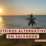Roteiros alternativos por Salvador